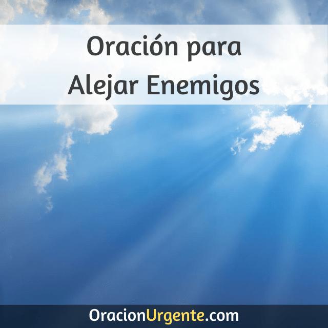 Oración para alejar enemigos